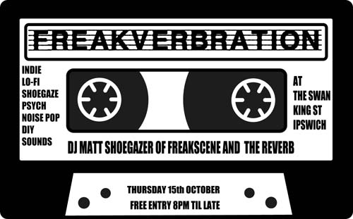 FREAKVERBRATION #6 with Matt at the Swan Thursday 15th October