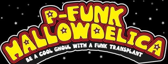 P-FUNK HALLOWDELICA (FREE ENTRY) @ PUMP & GRIND SAT 31st OCT