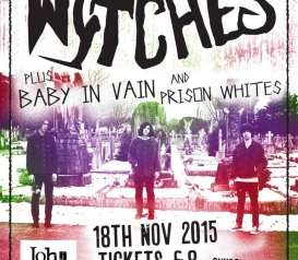 The Wytches @ John Peel Centre, Stowmarket, Wed 18 November!