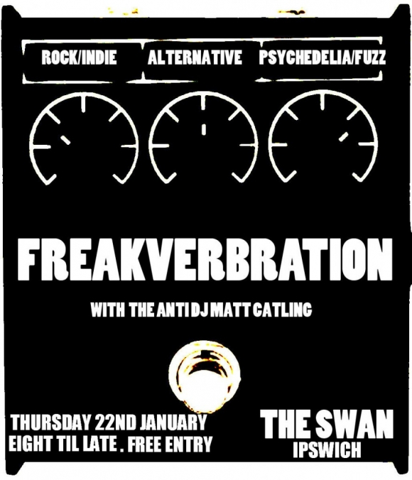 Freakverbration - indie/alternative/psychedelic DJ night at the swan Thursday 22nd january