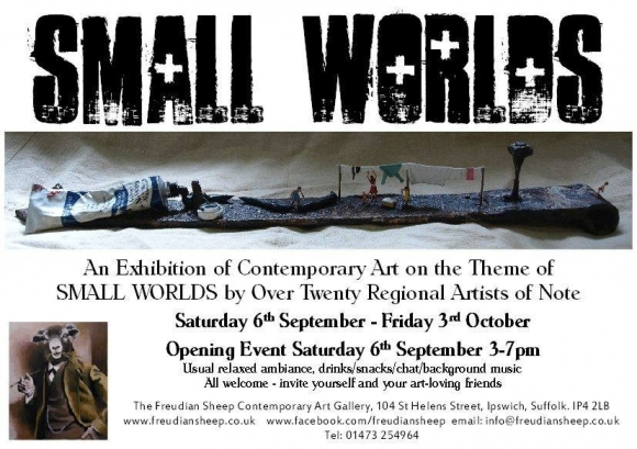 SMALL WORLDS - NEW EXHIBITION @ FREUDIAN SHEEP GALLERY