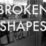Broken Shapes